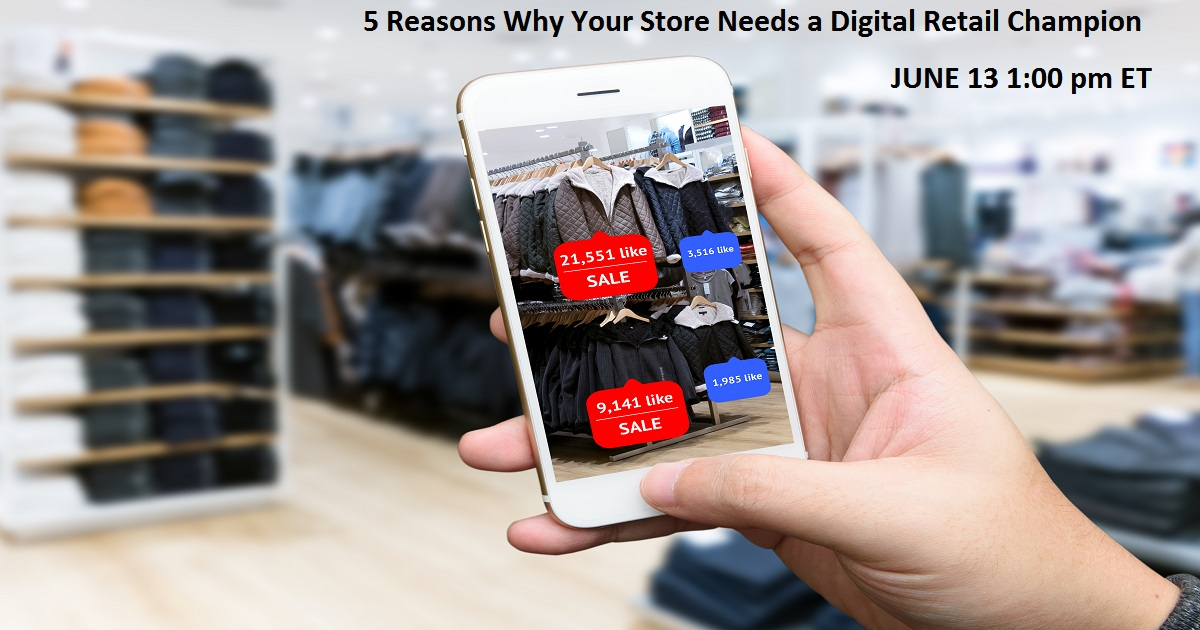 5 Reasons Why Your Store Needs a Digital Retail Champion