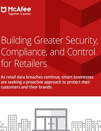 BUILDING GREATER SECURITY, COMPLIANCE, AND CONTROL FOR RETAILERS