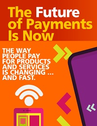 THE FUTURE OF PAYMENTS IS NOW