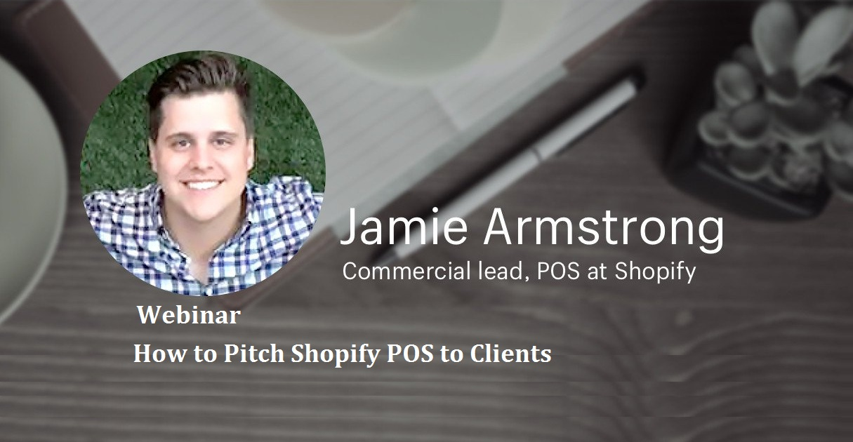 How to Pitch Shopify POS to Clients