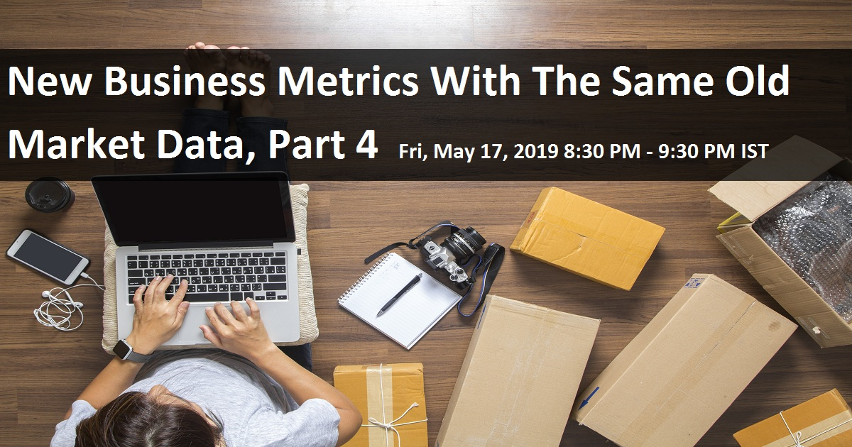 New Business Metrics With The Same Old Market Data, Part 4