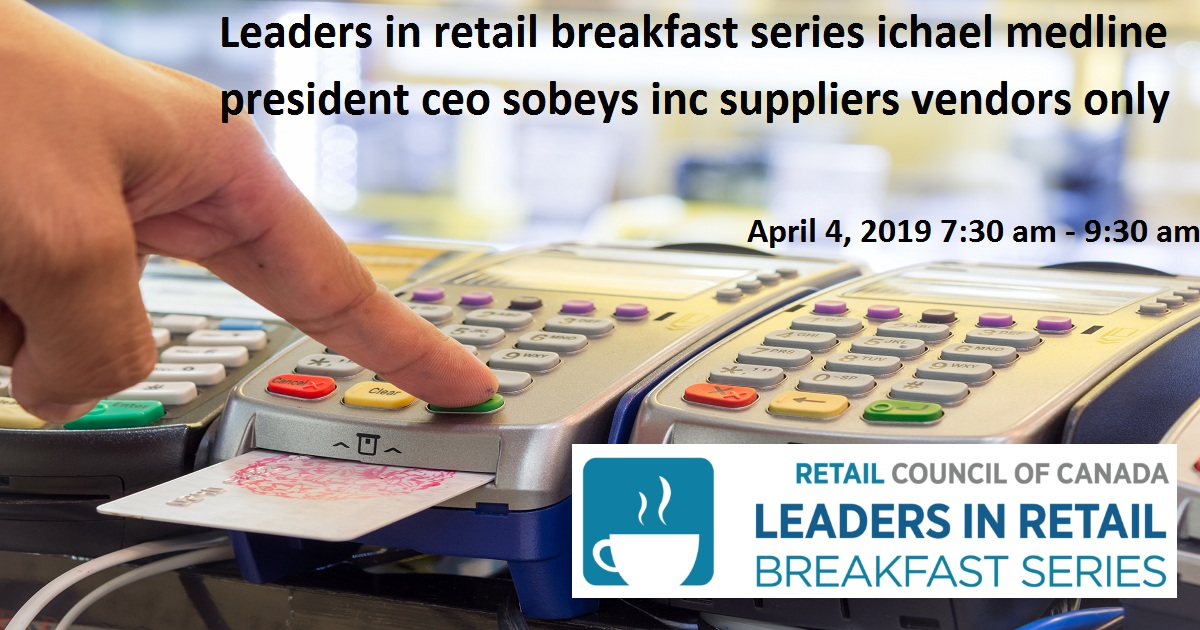Leaders in retail breakfast series ichael medline president ceo sobeys inc suppliers vendors only