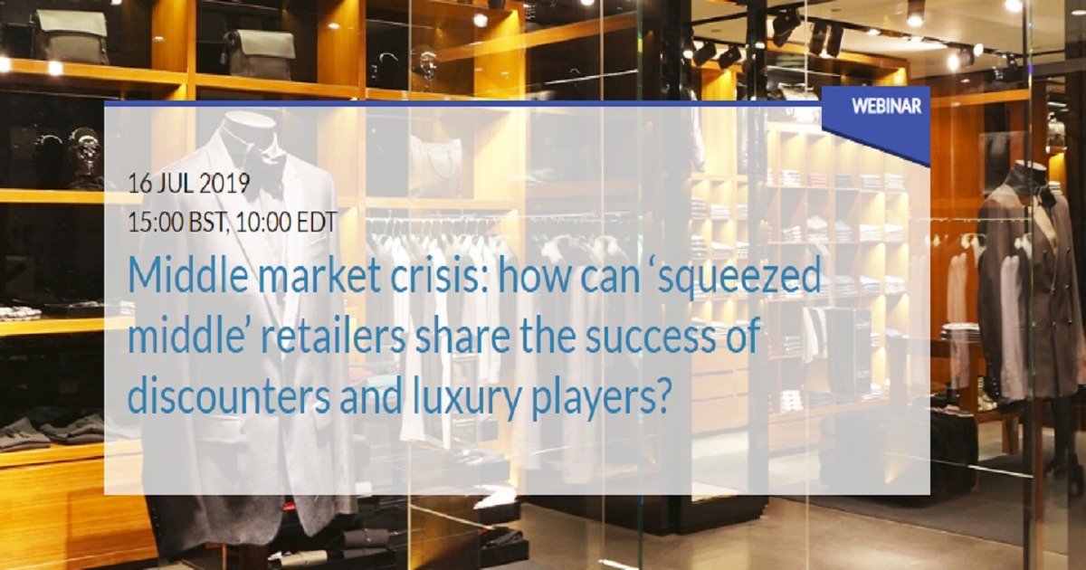 Middle market crisis: how can 'squeezed middle' retailers share the success of discounters and luxury players?