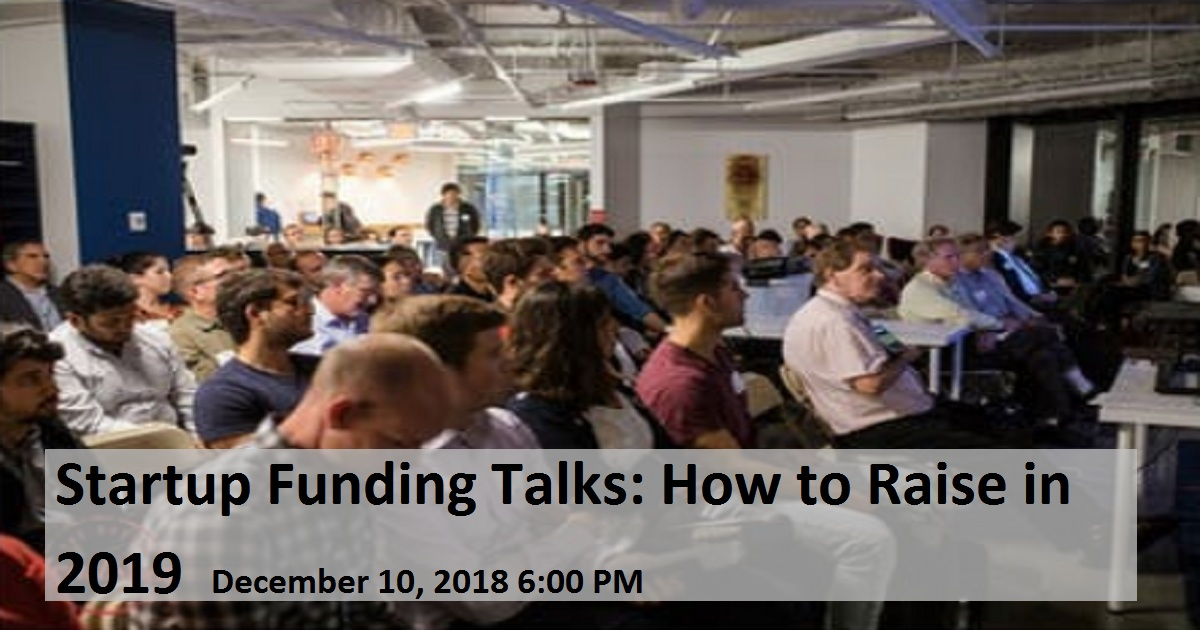 Startup Funding Talks: How to Raise in 2019