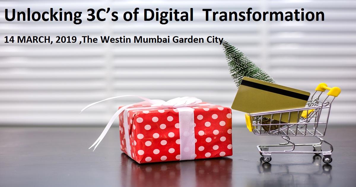 Unlocking 3C's of Digital  Transformation