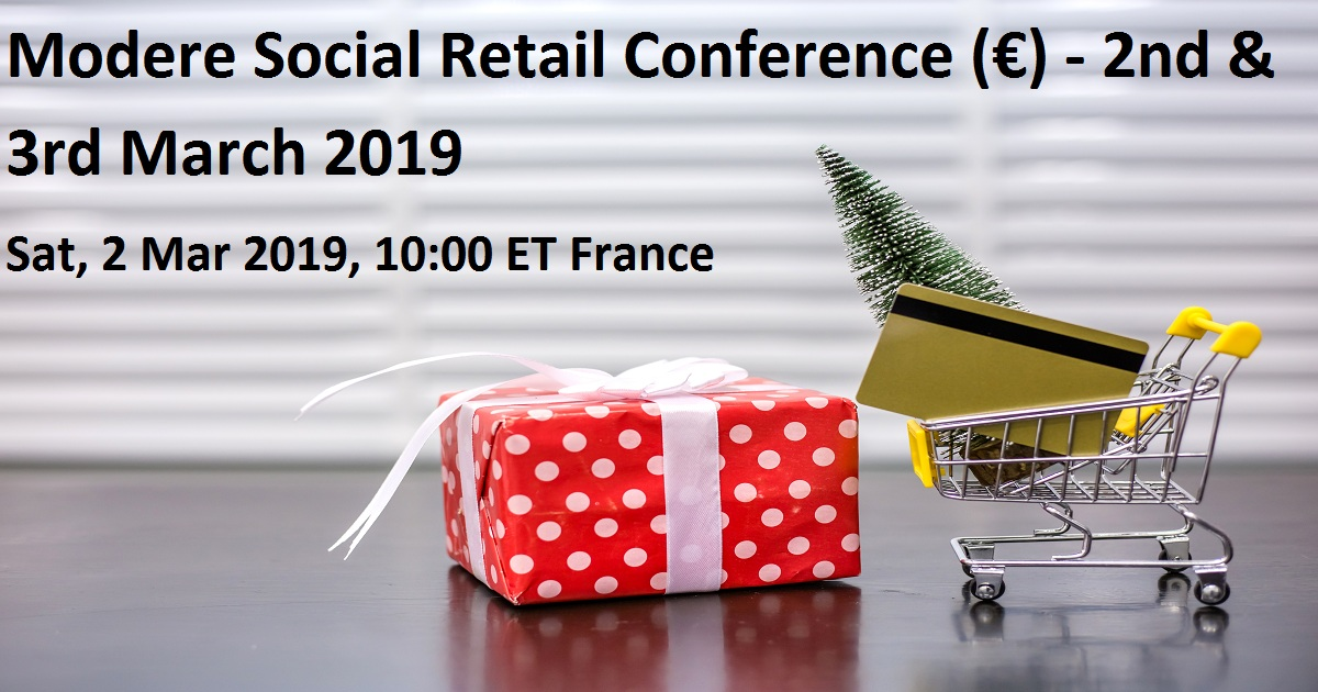 Modere Social Retail Conference (€) - 2nd & 3rd March 2019